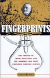 Fingerprints : The Origins of Crime Detection and the Murder Case That Launched Forensic Science